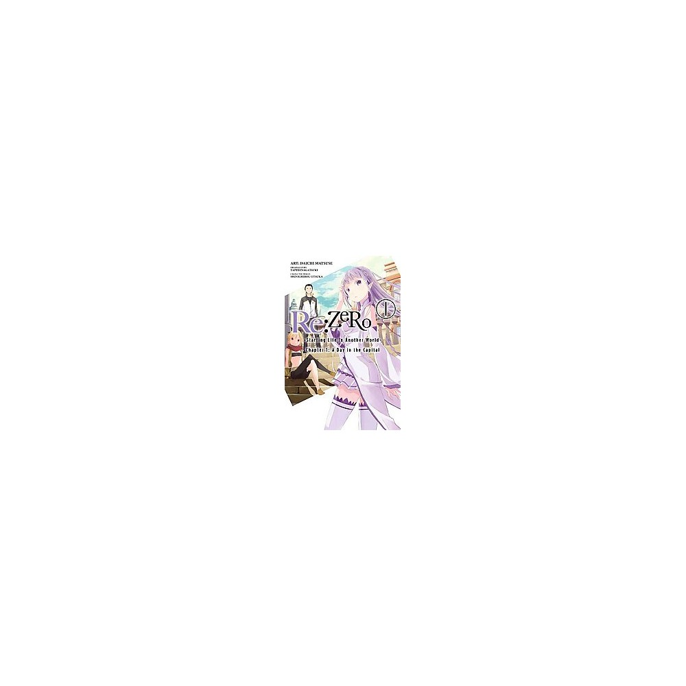 Re: Zero Starting Life in Another World 1 : A Day in the Capital (Paperback) (Tappei Nagatsuki)