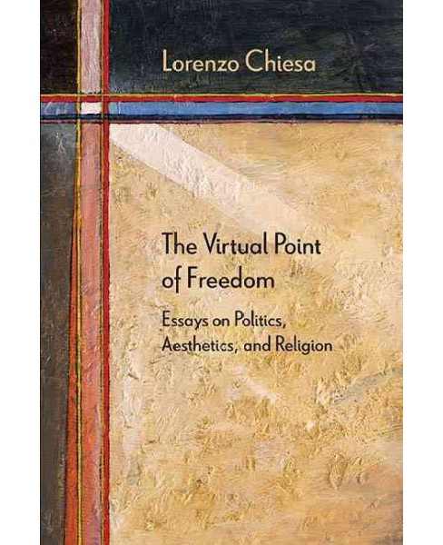 Virtual Point of Freedom : Essays on Politics, Aesthetics, and Religion (Paperback) (Lorenzo Chiesa) - image 1 of 1