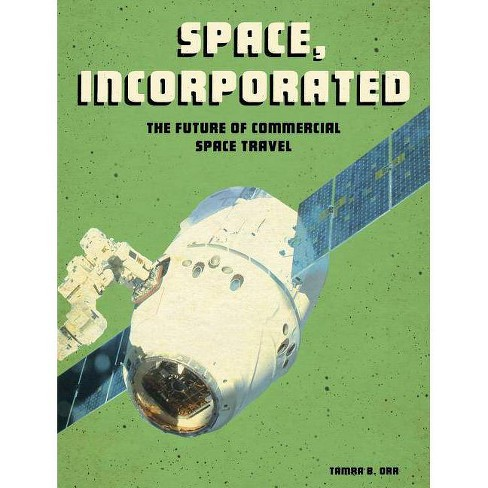 Space, Incorporated - (Future Space) by  Tamra B Orr (Paperback) - image 1 of 1