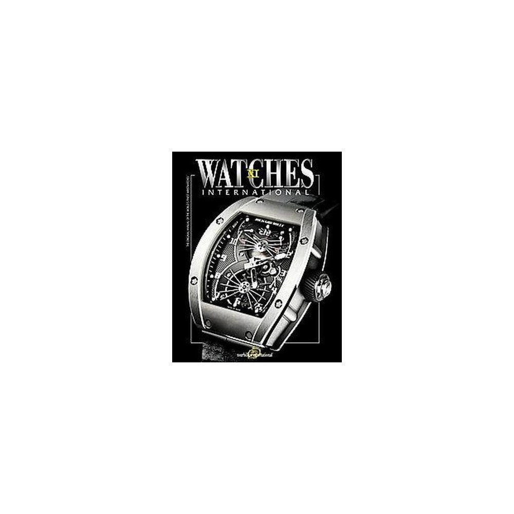 Watches International - (Paperback) Showcasing the latest masterpieces from leading watch houses, this is the most comprehensive and current guide on watches available. Now in its eleventh edition, Watches International has been setting the standard for up-to-date reference guides devoted to luxury timepieces since 2000. It showcases the latest watches from around the world, from every major watchmaker including Audemars Piguet, Breguet, Bulgari, Chopard, Ebel, Longines, Patek Philippe, Tag Heuer, and Zenith