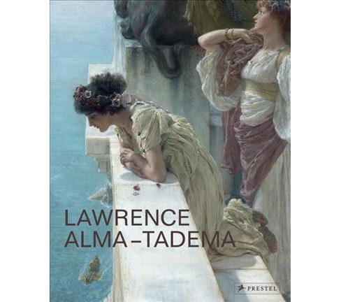Lawrence Alma-Tadema : At Home in Antiquity (Hardcover) - image 1 of 1