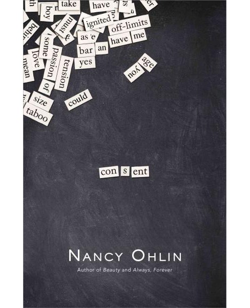 Consent (Hardcover) (Nancy Ohlin) - image 1 of 1