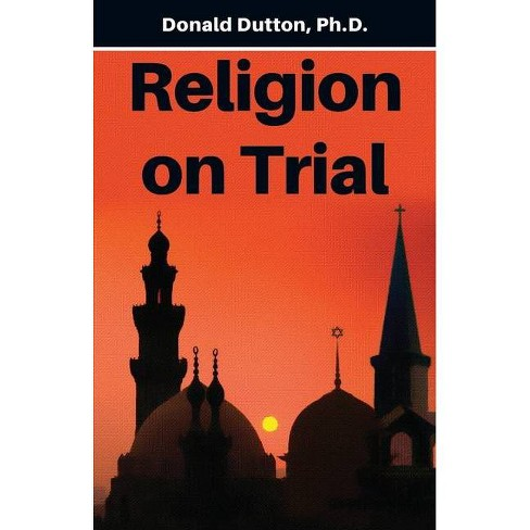 Religion on Trial - by  Donald Dutton (Paperback) - image 1 of 1