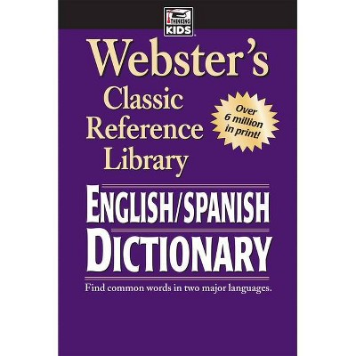 Webster's English-Spanish Dictionary, Grades 6 - 12 - (Webster's Classic Reference Library) (Paperback)