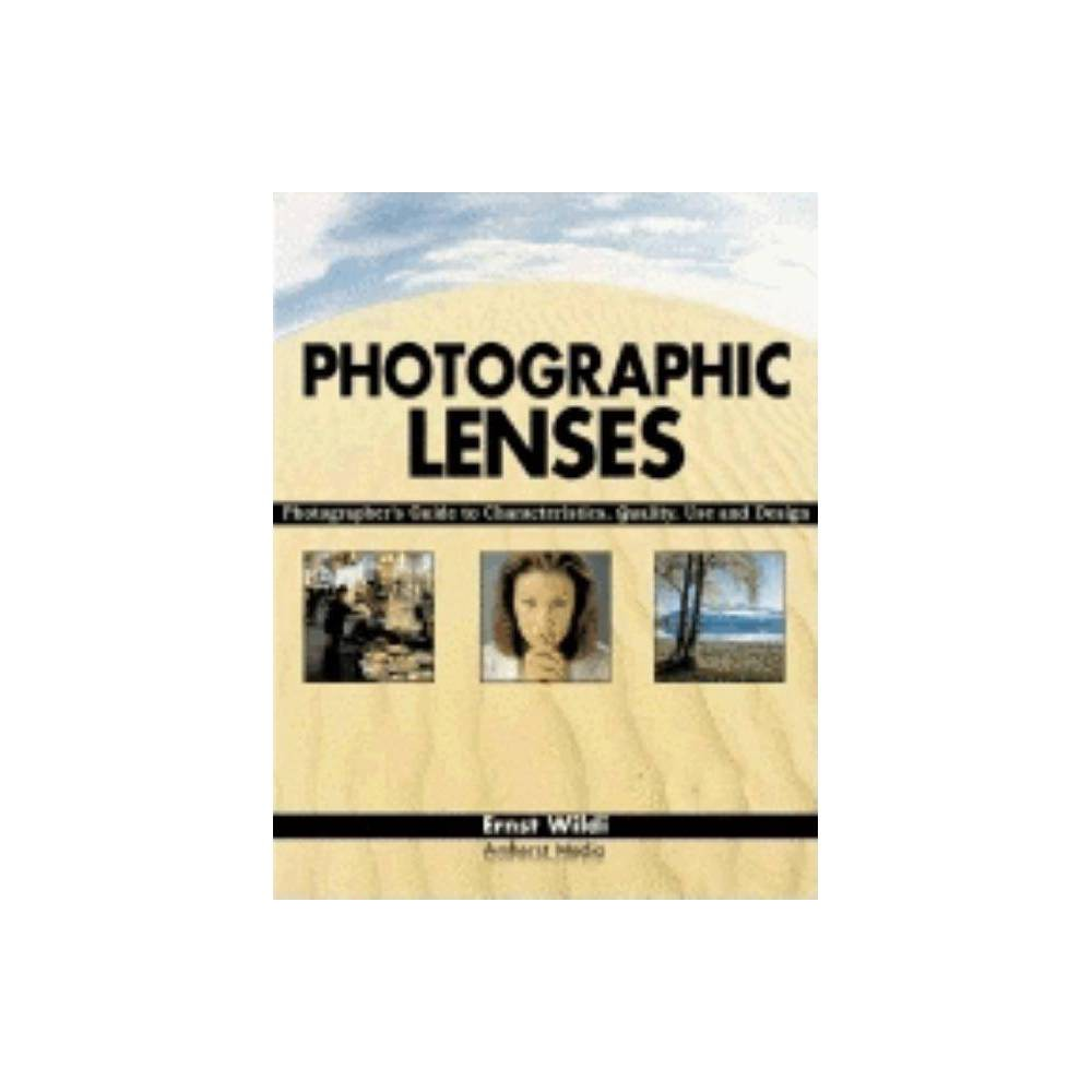 Photographic Lenses - by Ernst Wildi (Paperback)