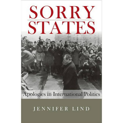 Sorry States - (Cornell Studies in Security Affairs (Paperback)) by  Jennifer Lind (Paperback) - image 1 of 1