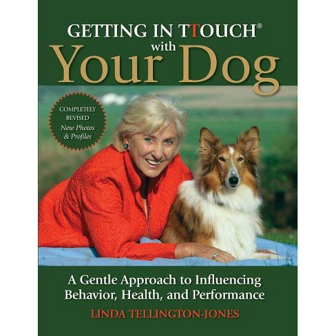 Getting in TTouch with Your Dog - by  Linda Tellington-Jones (Paperback) - image 1 of 1