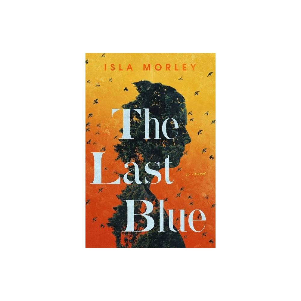 The Last Blue By Isla Morley Hardcover