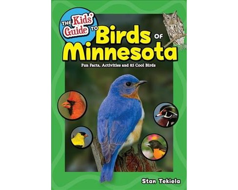 Kids' Guide to Birds of Minnesota : Fun Facts, Activities, and 85 Cool Birds -  (Paperback) - image 1 of 1