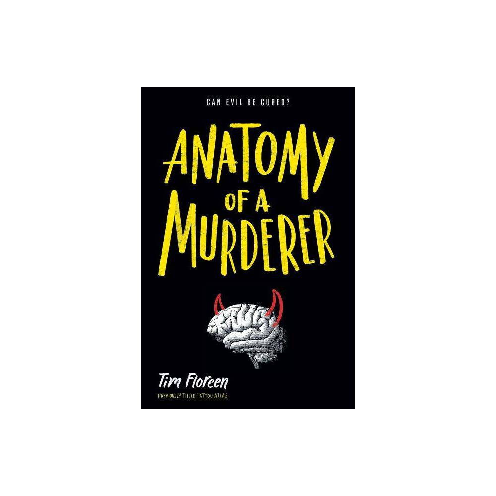 Anatomy Of A Murderer By Tim Floreen Paperback