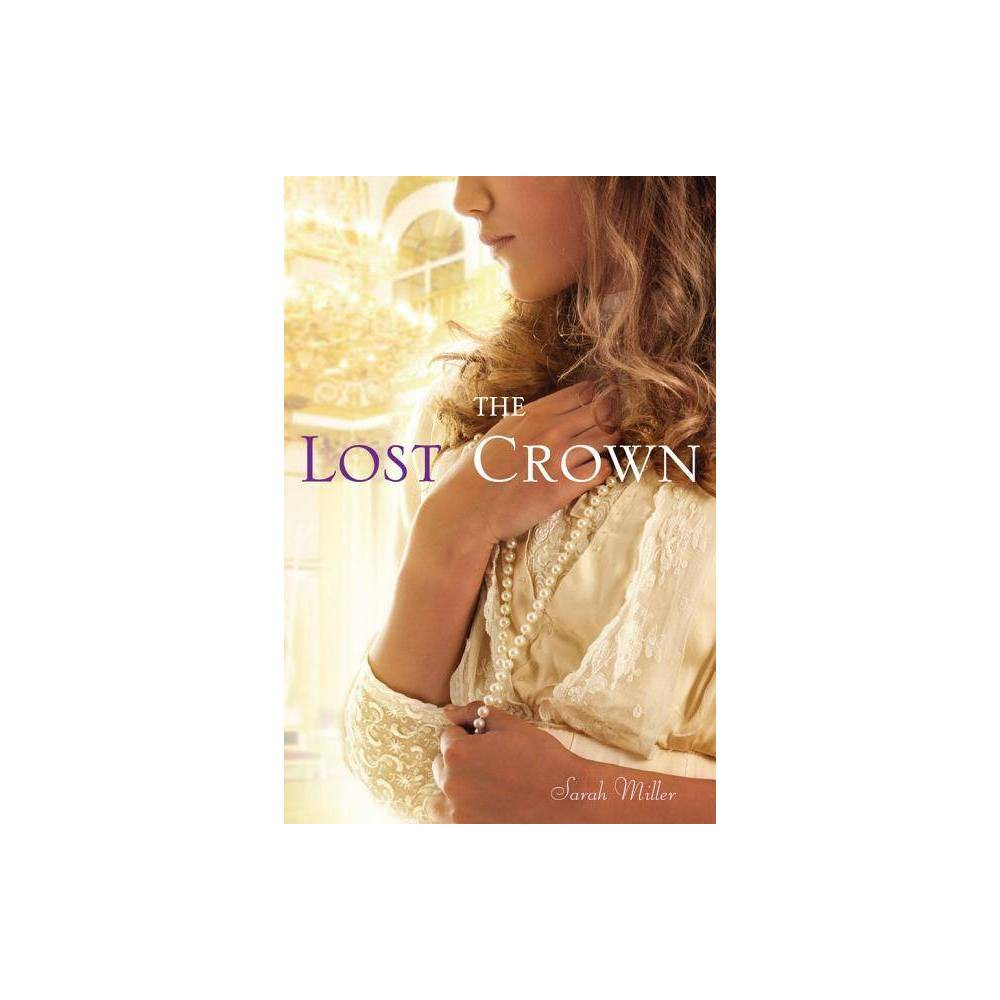The Lost Crown By Sarah Miller Paperback