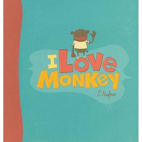 I Love Monkey - by  Suzanne Kaufmann (Hardcover) - image 1 of 1