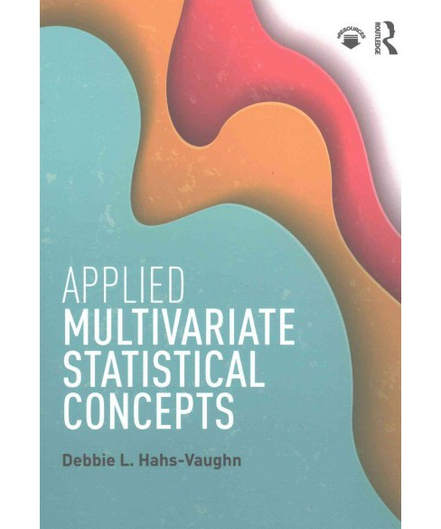 Applied Multivariate Statistical Concepts (Paperback) (Debbie L. Hahs-vaughn) - image 1 of 1