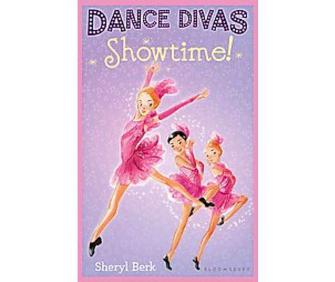 Showtime! ( Dance Divas) (Paperback) by Sheryl Berk - image 1 of 1