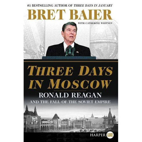 Three Days in Moscow - by  Bret Baier & Catherine Whitney (Paperback) - image 1 of 1
