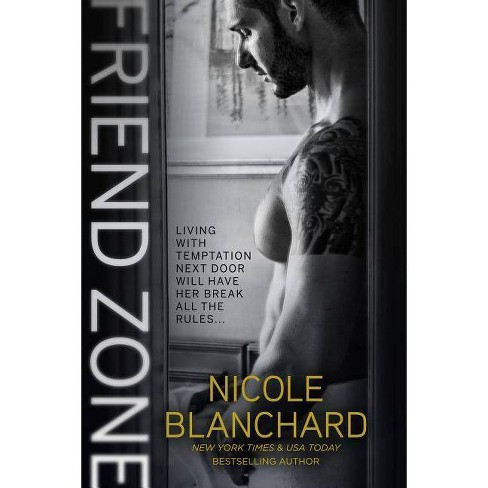 Friend Zone - by  Nicole Blanchard (Paperback) - image 1 of 1