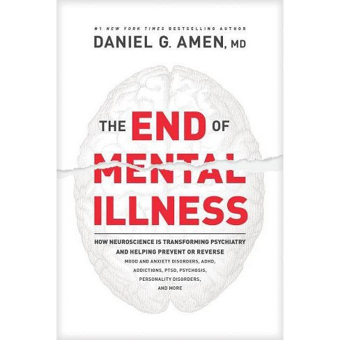The End of Mental Illness - by  Daniel Amen (Hardcover) - image 1 of 1