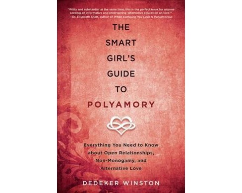 Smart Girl's Guide to Polyamory : Everything You Need to Know About Open Relationships, Non-monogamy, - image 1 of 1