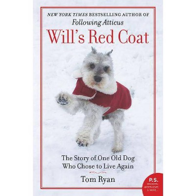 Will's Red Coat : The Story of One Old Dog Who Chose to Live Again -  Reprint by Tom Ryan (Paperback)