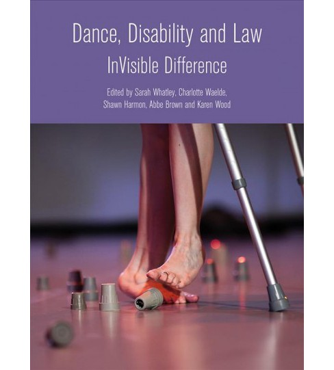 Dance, Disability and Law : Invisible Difference -  (Hardcover) - image 1 of 1