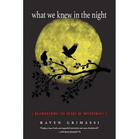 What We Knew in the Night - by  Raven Grimassi (Paperback) - image 1 of 1