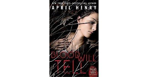 Blood Will Tell (Hardcover) (April Henry) - image 1 of 1