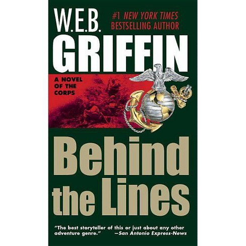 Behind the Lines - (Corps (Paperback)) by  W E B Griffin (Paperback) - image 1 of 1