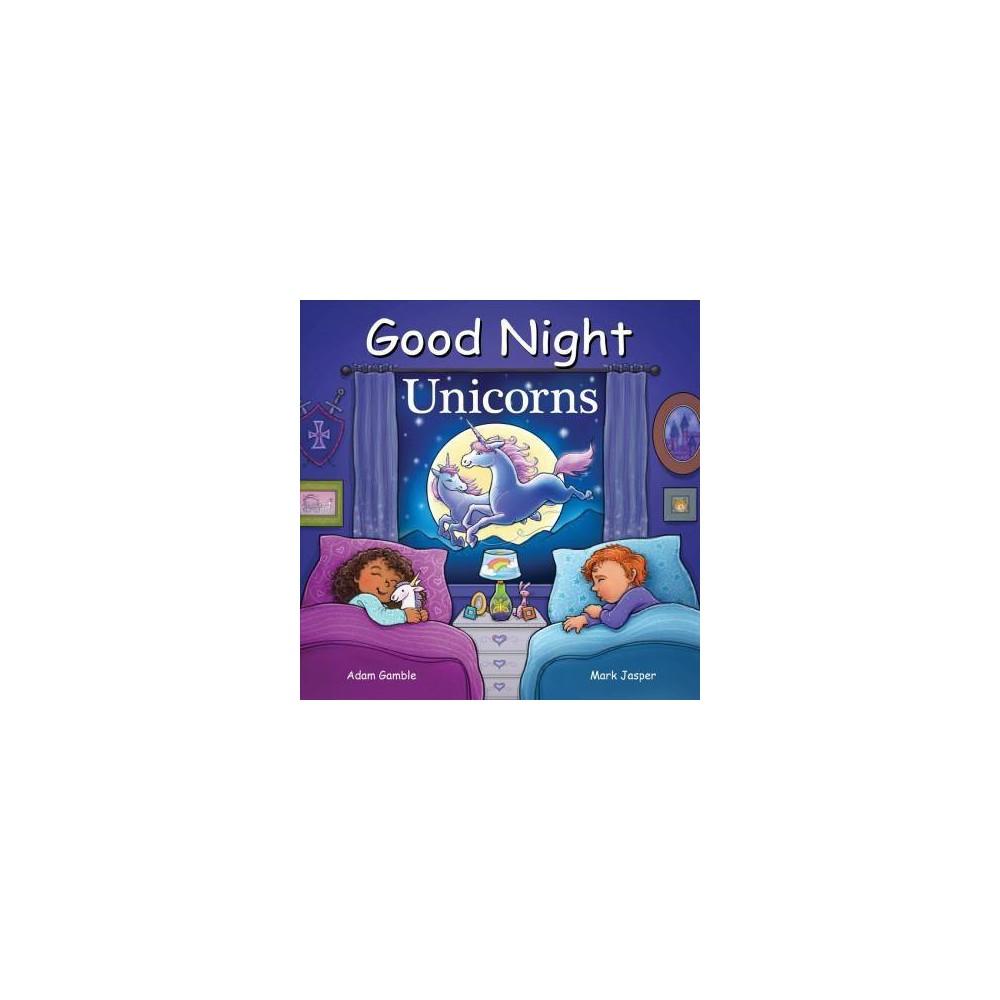 Good Night Unicorns Good Night Our World By Adam Gamble Mark Jasper Board Book