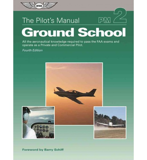 Ground School : All the Aeronautical Knowledge Required to Pass the FAA Exams and Operate As a Private - image 1 of 1