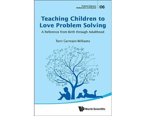 Teaching Children to Love Problem Solving : A Reference from Birth Through Adulthood (Paperback) (Terri - image 1 of 1