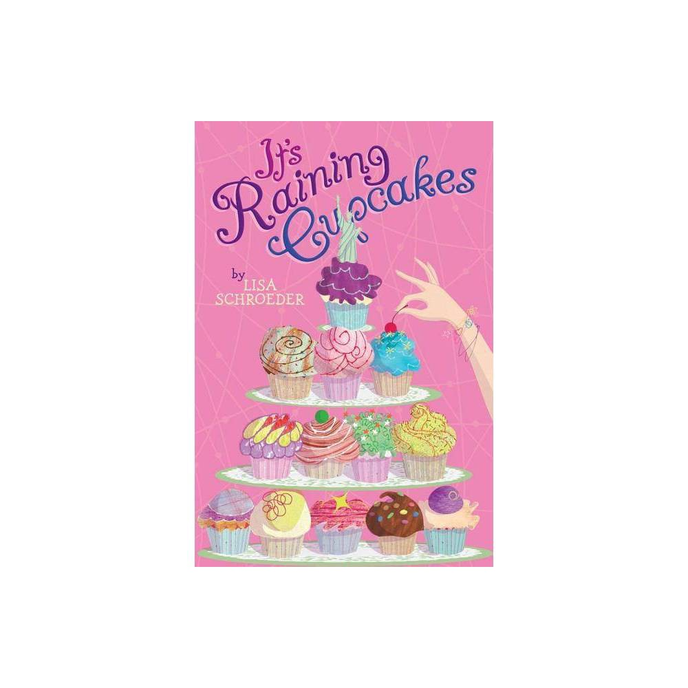 It S Raining Cupcakes By Lisa Schroeder Paperback