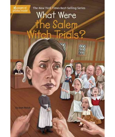 What Were the Salem Witch Trials? ( What Was...?) (Paperback) by Joan Holub - image 1 of 1