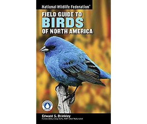 National Wildlife Federation Field Guide to Birds of North America (Paperback) (Edward S. Brinkley) - image 1 of 1