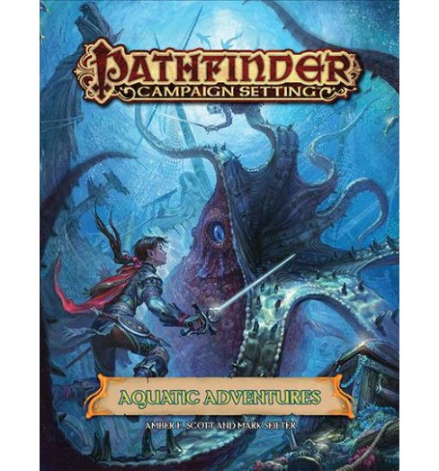 Pathfinder Campaign Setting Aquatic Adventures (Paperback) (Amber E. Scott & Mark Seifter) - image 1 of 1