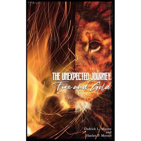 The Unexpected Journey - by  Dedrick L Moone (Hardcover) - image 1 of 1