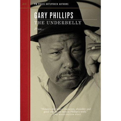 The Underbelly - (PM Press Outspoken Authors) by  Gary Phillips (Paperback) - image 1 of 1