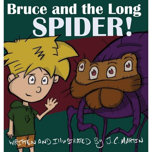 Bruce and the Long Spider - by  J C Martin (Hardcover) - image 1 of 1