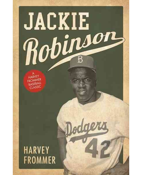 Jackie Robinson (Reprint) (Paperback) (Harvey Frommer) - image 1 of 1