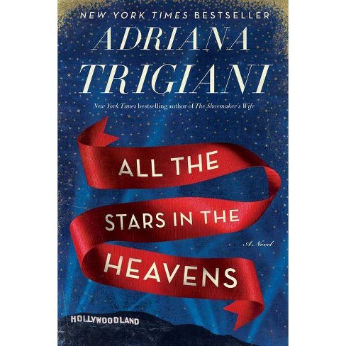 All the Stars in the Heavens - by  Adriana Trigiani (Hardcover) - image 1 of 1