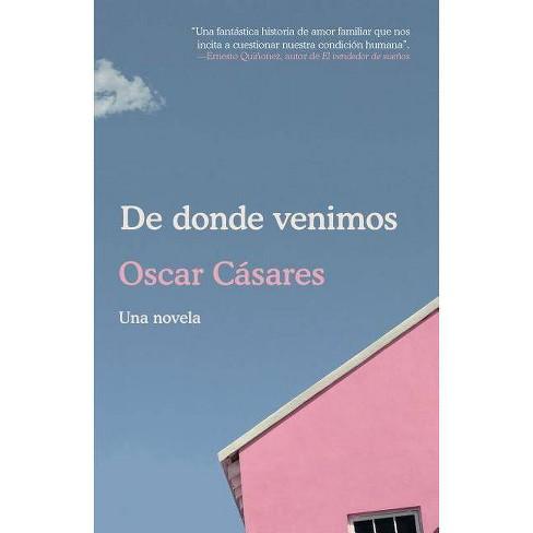 De Donde Venimos - by  Oscar C�sares (Paperback) - image 1 of 1