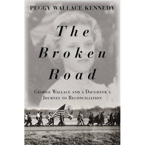 The Broken Road - by  Peggy Wallace Kennedy (Hardcover) - image 1 of 1