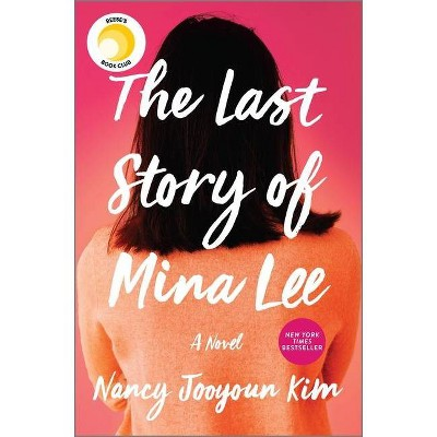 The Last Story of Mina Lee - by Nancy Jooyoun Kim (Hardcover)