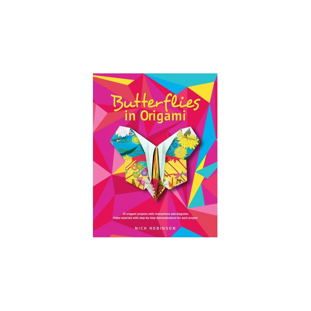Butterflies in Origami - by Nick Robinson (Paperback)