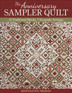 Anniversary Sampler Quilt : 40 Traditional Blocks, 7 Keepsake Settings - (Paperback)
