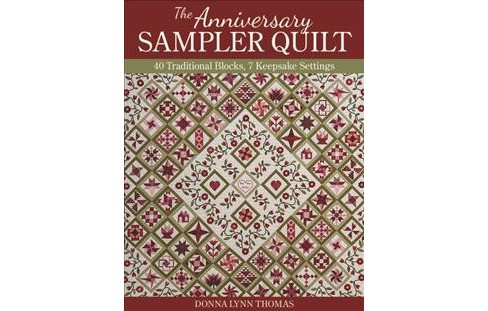 Anniversary Sampler Quilt : 40 Traditional Blocks, 7 Keepsake Settings -  (Paperback) - image 1 of 1