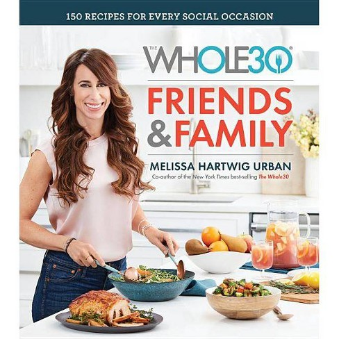 The Whole30 Friends & Family - by Melissa Hartwig (Hardcover) - image 1 of 1
