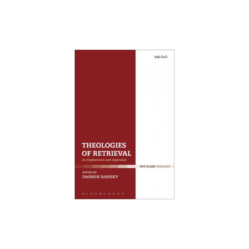 Theologies of Retrieval : An Exploration and Appraisal - (Hardcover)