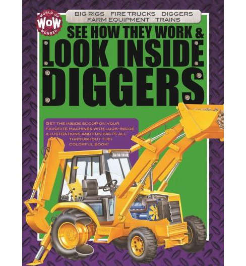 See How They Work & Look Inside Diggers : Big Rigs, Fire Trucks, Diggers, Farm Equipment (Hardcover) - image 1 of 1