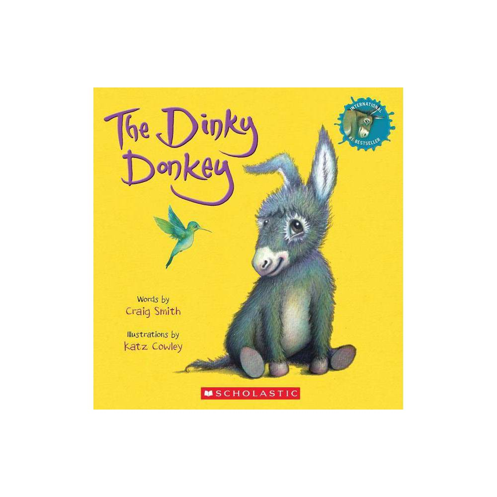 The Dinky Donkey - by Craig Smith (Paperback) The Wonky Donkey has a daughter in this hilarious sequel to the runaway hit! Wonky Donkey had a child, it was a little girl. Hee Haw! The laugh-out-loud follow-up to the viral sensation The Wonky Donkey is finally here! Featuring playful verses by Craig Smith and charming illustrations by Katz Cowley, The Dinky Donkey follows the same formula that made its predecessor a worldwide hit. Readers will love the antics of this stinky punky plinky-plonky winky-tinky pinky funky blinky dinky donkey!