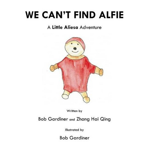 We Can't Find Alfie - (Little Bob) by  Bob Gardiner & Hai Qing Zhang (Paperback) - image 1 of 1
